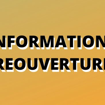 Informations réouverture